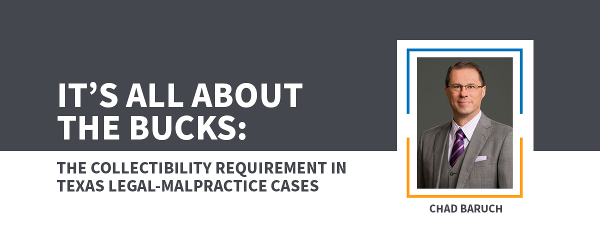 It's All About The Bucks: The Collectibility Requirement in Texas Legal-Malpractice Cases