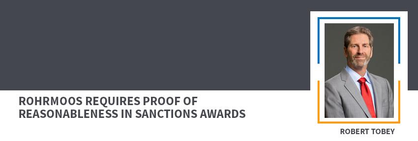 Rohrmoos Requires Proof of Reasonableness in Sanctions Awards