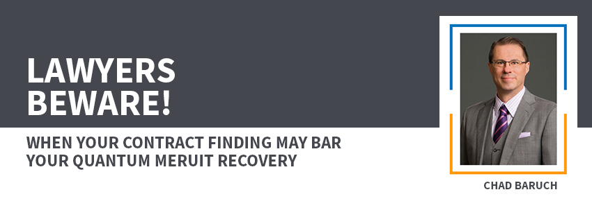 lawyers-beware-contract-finding-may-bar-quantum-meruit-recovery